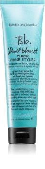 Bumble and Bumble Don't Blow It Thick (H)air Styler bezoplachová hydratační péče pro hrubé vlasy