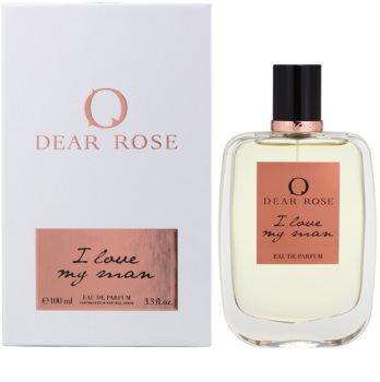 Dear Rose I Love My Man парфюмна вода за жени 100 мл.
