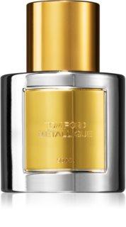 Tom Ford Metallique  eau de parfum para mulheres