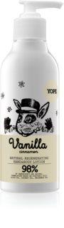 Yope Vanilla & Cinnamon feutigkeitsspendende Milch für Hände und Körper